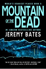 Mountain of the Dead: A gripping horror thriller (World's Scariest Places Book 5) Kindle Edition