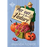 Put Out to Pasture: An Organic Cozy Mystery (Farm to Table Mysteries Book 2)