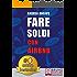 Fare Soldi Con AirBnb: Guida Strategica Per Guadagnare Con Gli Affitti A Breve e Generare Reddito Nel Settore Micro-Ricettivo