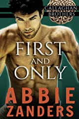 First and Only: Callaghan Brothers, Book 2 Kindle Edition