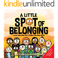 A Little SPOT of Belonging: A Story About Being True to Yourself and Making Friends