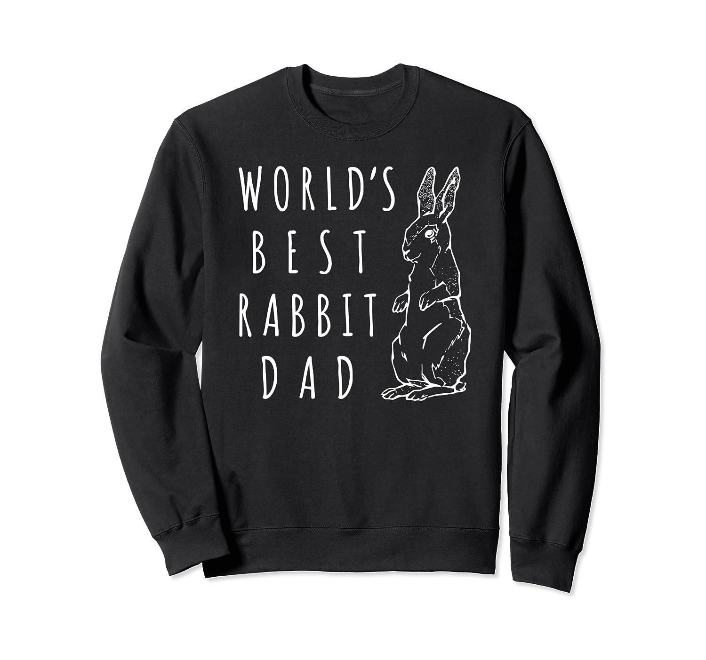 Best Rabbit Dad Sweatshirt, World's Best Bunny Dad Apparel-alottee gift