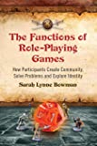 The Functions of Role-Playing Games: How