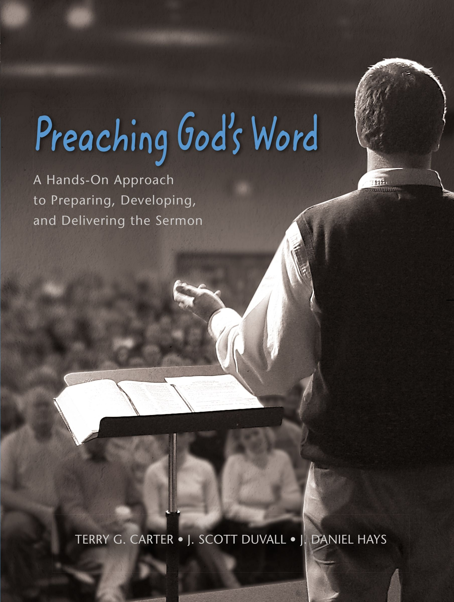 Preaching God's Word: A Hands-On Approach to Preparing