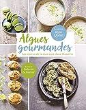 Algues gourmandes : Les vertus de la mer sont dans l'assiette !