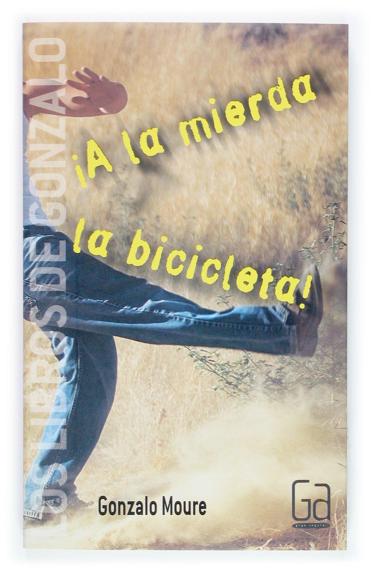 A la mierda la bicicleta (Los libros de…): Amazon.es: Moure Trenor ...