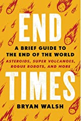 End Times: A Brief Guide to the End of the World Kindle Edition