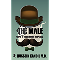The Male: Pearls of Hope in Male Infertility (English Edition)