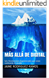 Más allá de Digital: Seis Revoluciones Exponenciales que están cambiando el mundo