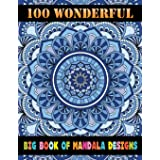 100 Wonderful Big Book Of Mandala Designs: A New 100 Mandela Coloring Book For adult Relaxation and Stress Management Colorin