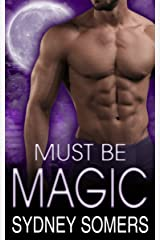 Must Be Magic (Spellbound Series Book 4) Kindle Edition
