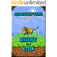 Minecrafters Diary of a Kitten: Kids Stories Book. For All Minecrafters (Minecafter Books Book 5) (English Edition)