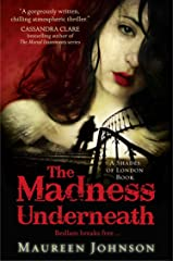 The Madness Underneath (Shades of London, Book 2) Kindle Edition