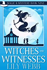 Witches and Witnesses: Paranormal Cozy Mystery (Magic & Mystery Book 9) Kindle Edition