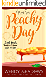 Not So Peachy Day (Sweet Peach Bakery Book 7)