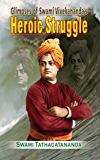 Glimpses of Swami Vivekanandas Heroic Struggle