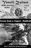 VASSILI ZAITSEV: Secrets from a Sniper's Notebook (Best Snipers Series 5)
