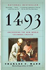 1493: Uncovering the New World Columbus Created Kindle Edition