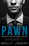 Pawn (Ironclad Bodyguards Book 1)