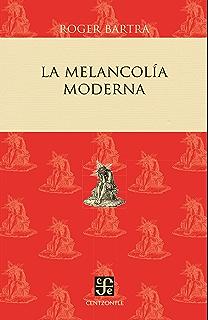 La melancolía moderna (Centzontle) (Spanish Edition)