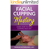 Facial Cupping Mastery: Learn How To Do A Cupping Face Lift
