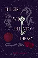 The Girl Who Fell Into The Sky: A Retelling Of