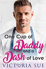 One Cup Of Daddy and a Dash of Love (Unexpected Daddies Book 1) Kindle Edition