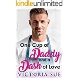 One Cup Of Daddy and a Dash of Love (Unexpected Daddies Book 1)
