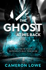 The Ghost at His Back (Rankin Flats Supernatural Thrillers Book 1) Kindle Edition