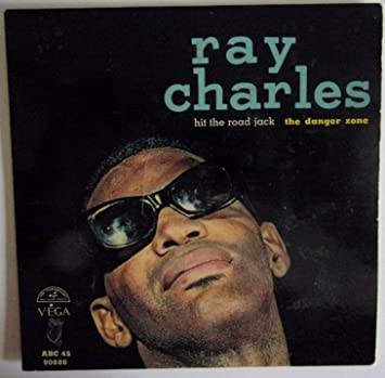 Ray Charles 45 RPM The Danger Zone / Hit The Road Jack