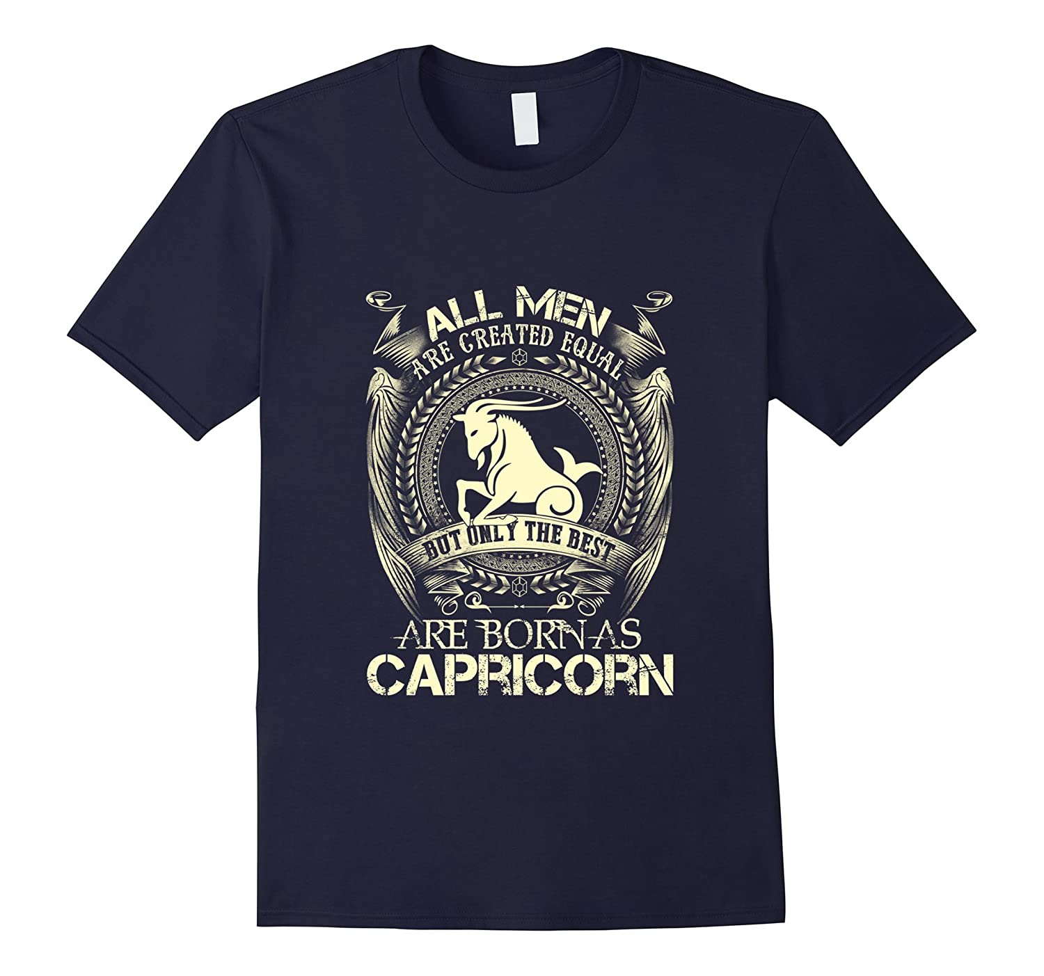 All Men Created Equal The Best Born As Capricorn T-Shirt-azvn