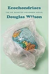 Ecochondriacs: The No Quarter November Novel Kindle Edition