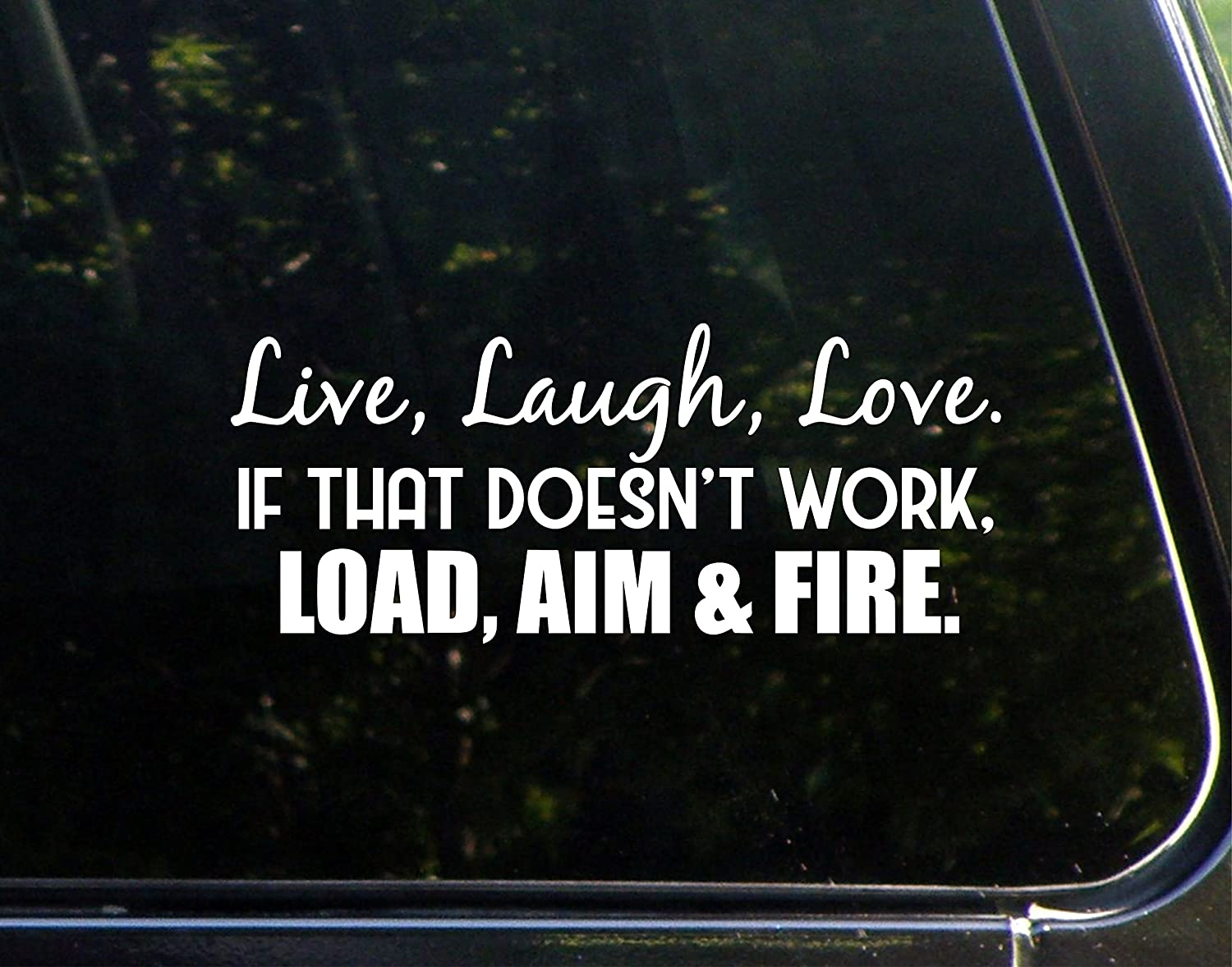 Love Laptops - 8-3//4 x 3-3//4 Cars Live Load Laugh If That Doesnt Work Etc. Vinyl Die Cut Decal// Bumper Sticker For Windows Aim and Fire Trucks