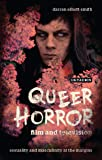 Queer Horror Film and Television: Sexuality and Masculinity at the Margins (Library of Gender and Popular Culture)
