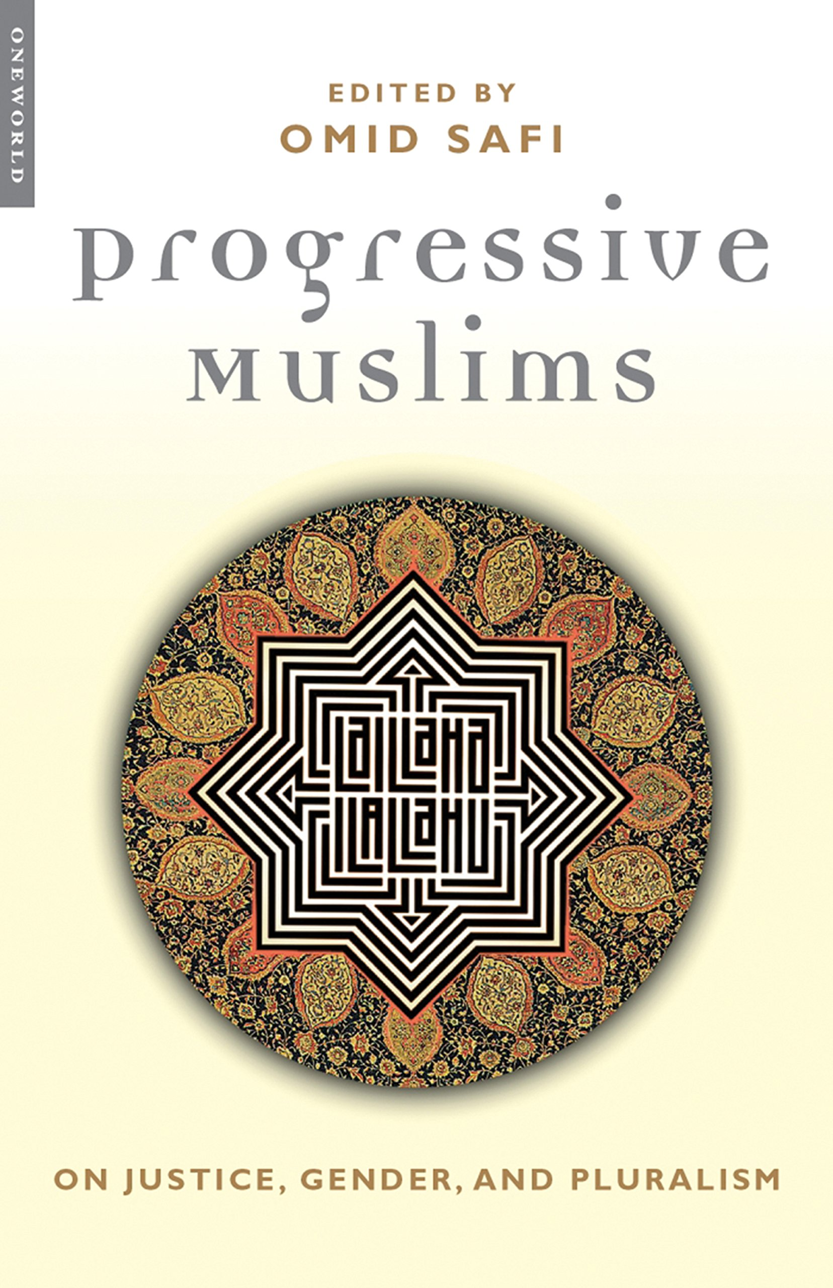 Progressive Muslims On Justice Gender And Pluralism Islam