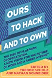 Ours to Hack and to Own: The Rise of Platform