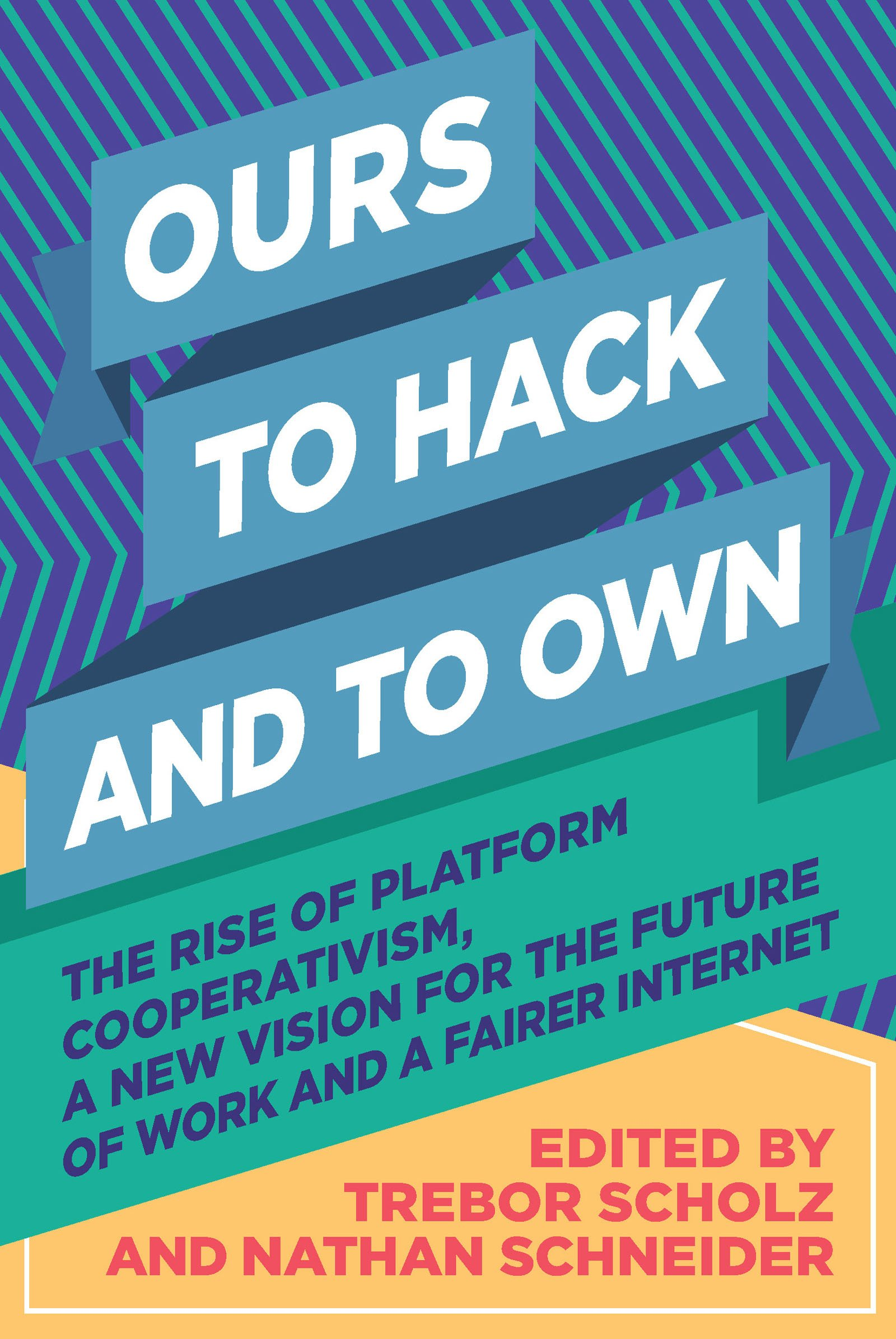 Ours to Hack and to Own: The Rise of Platform Cooperativism, a New Vision for the Future of Work and a Fairer Internet: Amazon.es: Scholz, Trebor, Schneider, Nathan: Libros en idiomas extranjeros