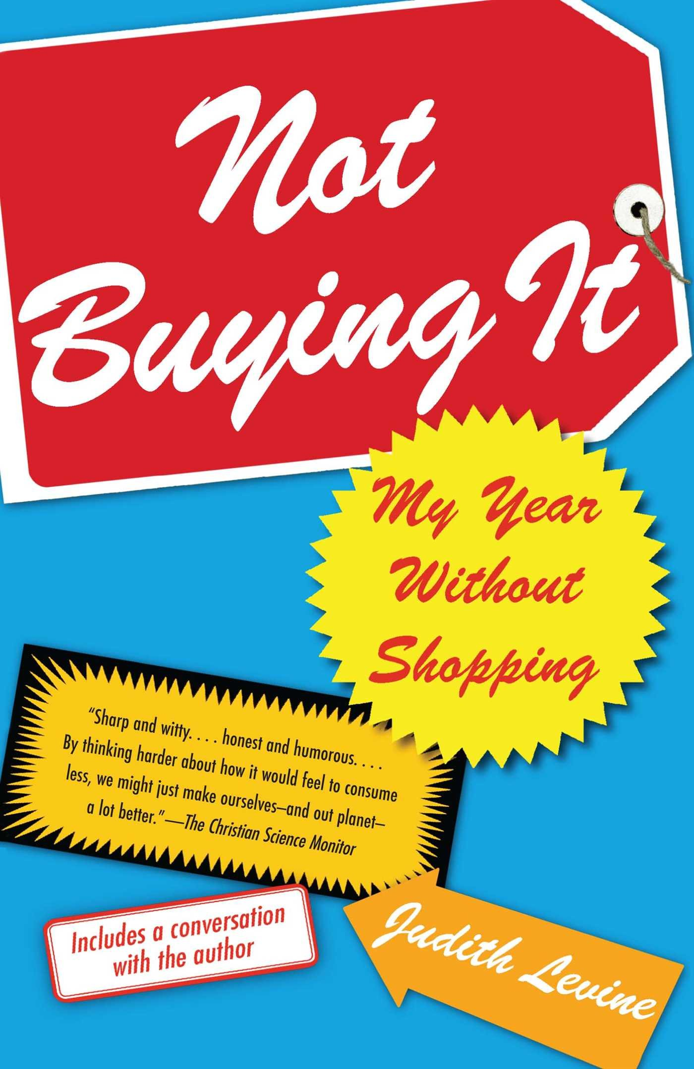 Not Buying It: My Year Without Shopping: Judith Levine: 9780743269360:  Amazon: Books
