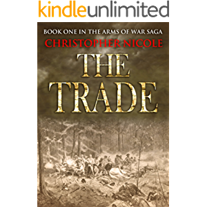 The Trade (Arms of War Book 1)
