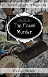 The Fossil Murder: A Clara Fitzgerald Mystery (The Clara Fitzgerald Mysteries Book 15) (English Edition)