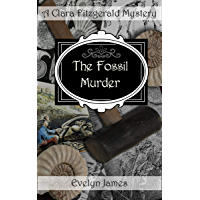 The Fossil Murder: A Clara Fitzgerald Mystery (The Clara Fitzgerald Mysteries Book 15) (English Edition)