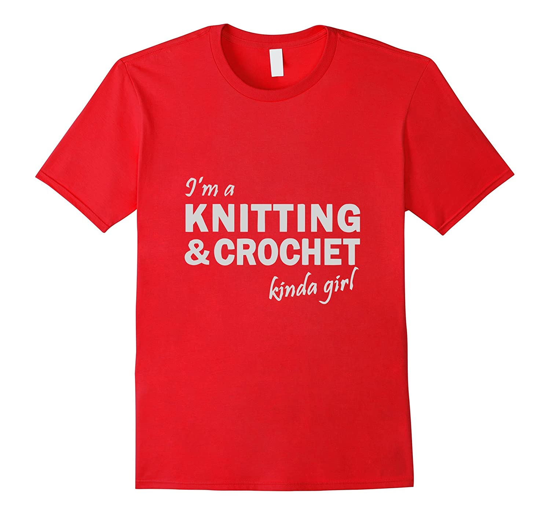 IM A KNITTING AND CROCHET KINDA GIRL tshirt-BN