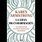 La gran transformación: Los orígenes de nuestras tradiciones religiosas (Spanish Edition)