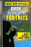 FORTNITE - Ton guide pour la Victoire Royale