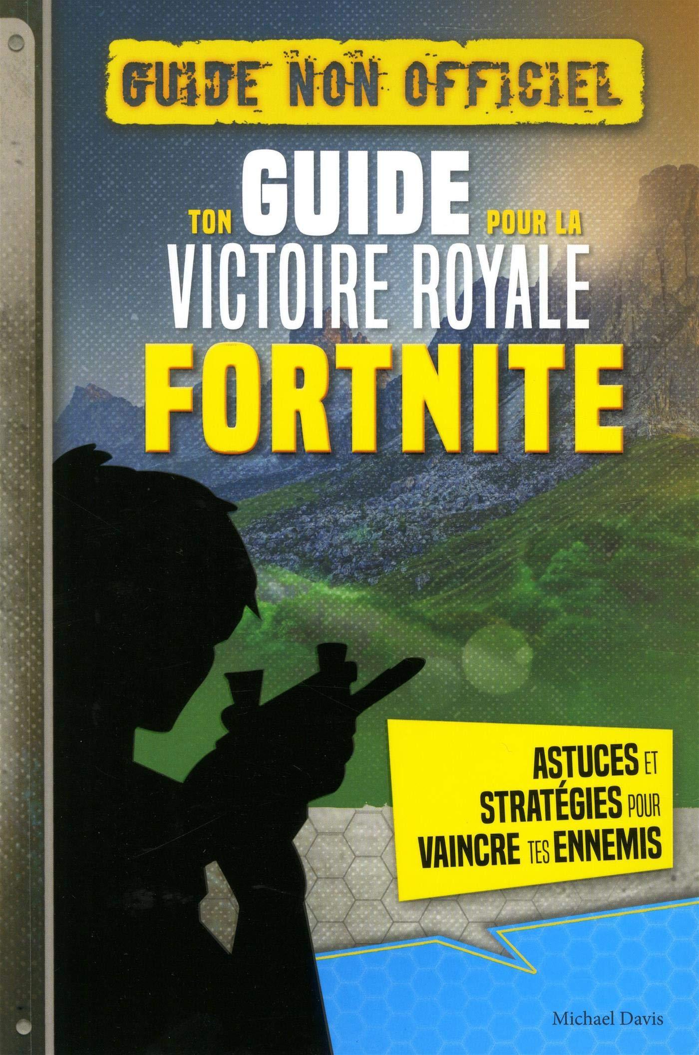 Fortnite Ton Guide Pour La Victoire Royale Amazon Fr