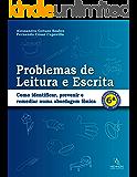 Problemas de Leitura e Escrita: Como identificar, prevenir e remediar numa abordagem fônica