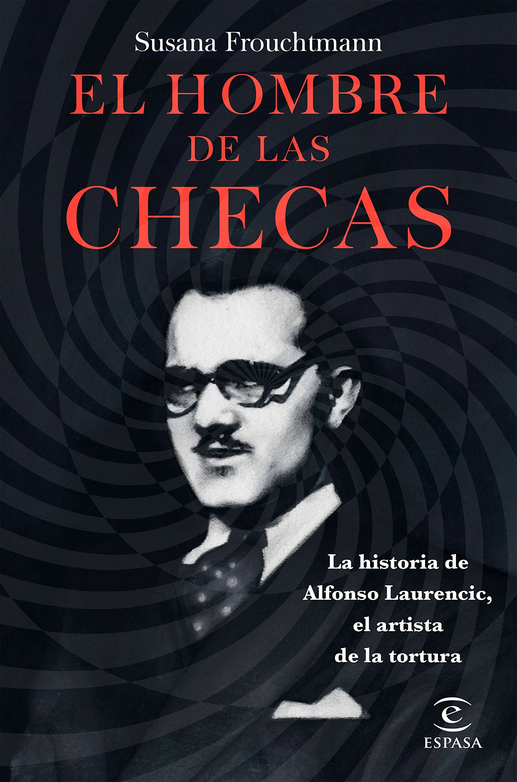 El hombre de las checas: La historia de Alfonso Laurencic, el artista de la tortura Fuera de colección: Amazon.es: Frouchtmann Corachan, Susana: Libros