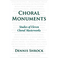 Choral Monuments: Studies of Eleven Choral Masterworks book cover