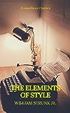 The Elements of Style (Best Navigation, Active TOC) (Prometheus Classics)