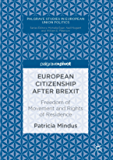 European Citizenship after Brexit: Freedom of Movement and Rights of Residence (Palgrave Studies in European Union Politics) (English Edition)